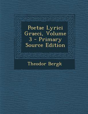 Poetae Lyrici Graeci, Volume 3