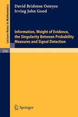 Information, Weight of Evidence. the Singularity Between Probability Measures and Signal Detection