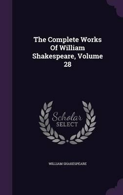 The Complete Works of William Shakespeare, Volume 28