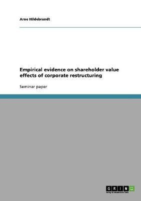 Empirical evidence on shareholder value effects of corporate restructuring