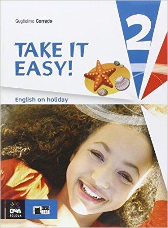 Take it easy. English on holiday. Per la Scuola media. Con CD Audio