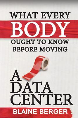 What Everybody Ought To Know Before Moving A Data Center