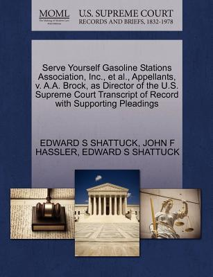 Serve Yourself Gasoline Stations Association, Inc., et al., Appellants, V. A.A. Brock, as Director of the U.S. Supreme Court Transcript of Record with