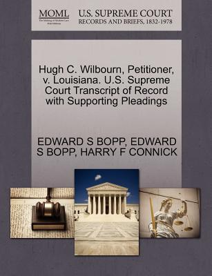 Hugh C. Wilbourn, Petitioner, V. Louisiana. U.S. Supreme Court Transcript of Record with Supporting Pleadings