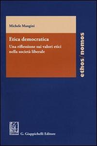 Etica democratica. Una riflessione sui valori etici nella società liberale