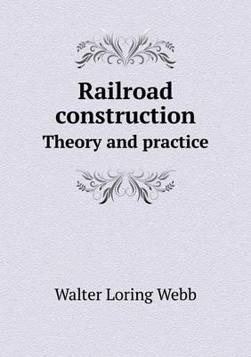 Railroad Construction Theory and Practice