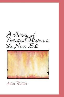 A History of Protestant Missions in the Near East