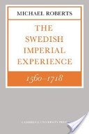 The Swedish Imperial Experience 1560-1718
