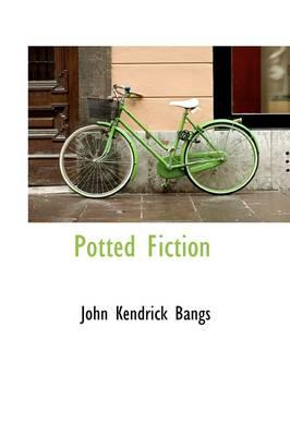 Potted Fiction