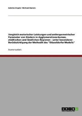 Vergleich motorischer Leistungen und anthropometrischer Parameter von Kindern in Agglomerationsräumen, städtischen und ländlichen Regionen