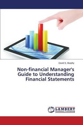 Non-financial Manager's Guide to Understanding Financial Statements
