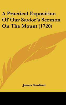 A Practical Exposition of Our Savior's Sermon on the Mount (1720)