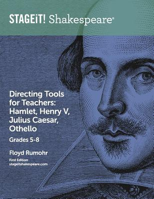 Stageit! Shakespeare Directing Tools for Teachers Grades 5-8