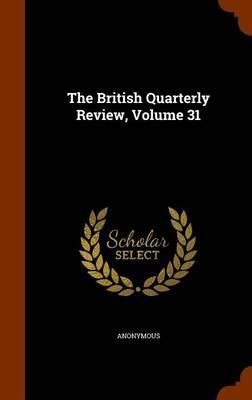 The British Quarterly Review, Volume 31