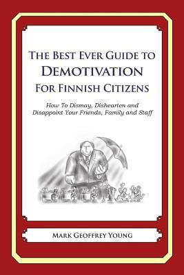 The Best Ever Guide to Demotivation for Finnish Citizens