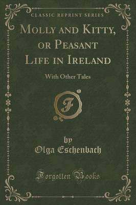 Molly and Kitty, or Peasant Life in Ireland