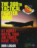 The 388th Tactical Fighter Wing at Korat Royal Thai Air Force Base 1972
