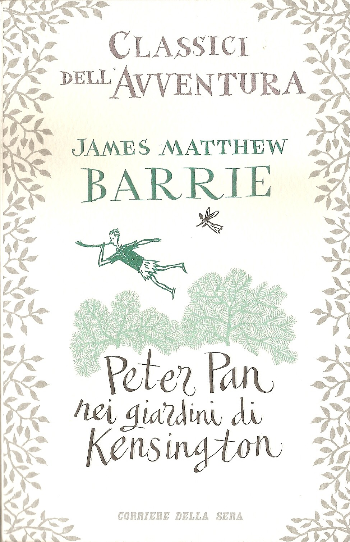 "James Matthew Barrie: ""Peter Pan nei giardini di Kensington"""