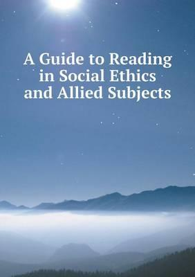 A Guide to Reading in Social Ethics and Allied Subjects