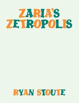 Zaria's Zetropolis