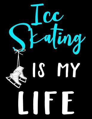Ice Skating Is My Life Sketchbook