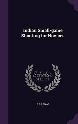 Indian Small-Game Shooting for Novices