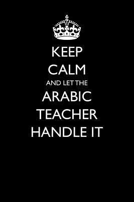 Keep Calm and Let the Arabic Teacher Handle It