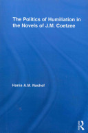 The Politics of Humiliation in the Novels of J. M. Coetzee
