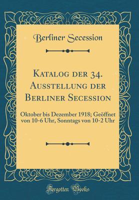 Katalog der 34. Ausstellung der Berliner Secession