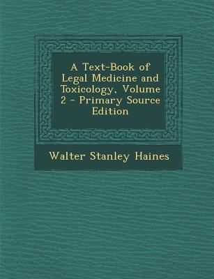 Text-Book of Legal Medicine and Toxicology, Volume 2
