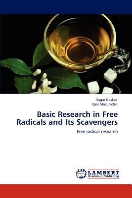 Basic Research in Free Radicals and Its Scavengers