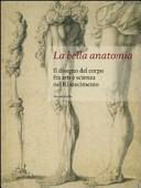 La bella anatomia. Il disegno del corpo fra arte e scienza nel Rinascimento