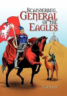 Scanderbeg, General of the Eagles