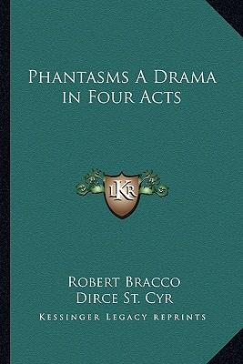 Phantasms a Drama in Four Acts