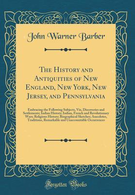 The History and Antiquities of New England, New York, New Jersey, and Pennsylvania