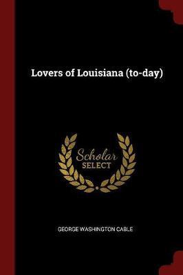 Lovers of Louisiana (To-Day)
