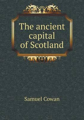 The Ancient Capital of Scotland
