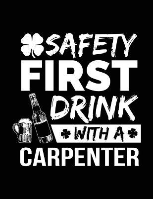 Safety First Drink With a Carpenter - St. Patrick's Day Journal