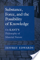 Substance, Force, and the Possibility of Knowledge