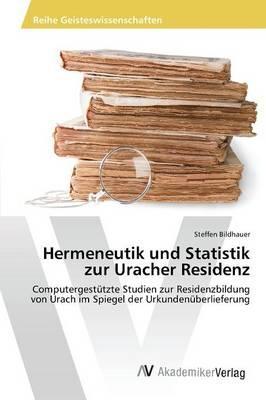 Hermeneutik und Statistik zur Uracher Residenz