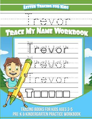 Trevor Letter Tracing for Kids Trace my Name Workbook