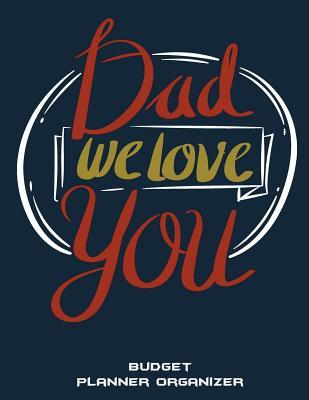 Dad We Love You