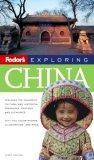 Fodor's Exploring China, 6th Edition