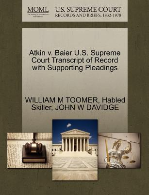 Atkin V. Baier U.S. Supreme Court Transcript of Record with Supporting Pleadings
