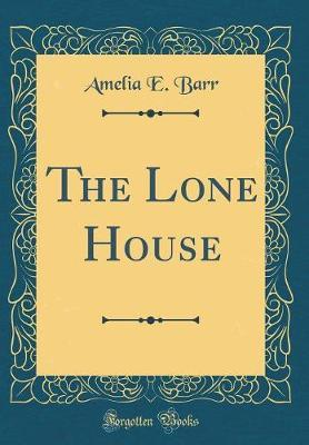 The Lone House (Clas...