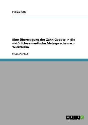 Eine Übertragung der Zehn Gebote in die natürlich-semantische Metasprache nach Wierzbicka