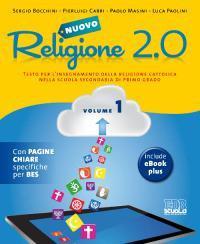 Nuovo Religione 2.0. Testo per l'insegnamento della religione cattolica. Per la Scuola media