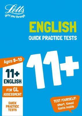 11+ English Quick Practice Tests Age 9-10 for the GL Assessment tests (Letts 11+ Success)