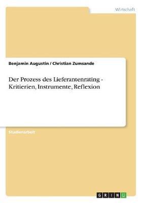 Der Prozess des Lieferantenrating - Kritierien, Instrumente, Reflexion