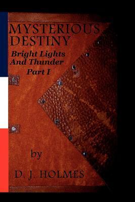 Mysterious Destiny Bright Lights and Thunder Part I